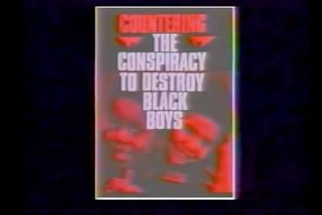 Conspiracy to Destroy Black Boys